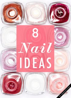 8 nail ideas you have to try // love these manicures!!