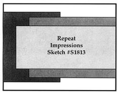 Repeat Impressions Sketch #S1813. Play along with our WHAT IF? Wednesday Sketch Challenges for your chance to win a Repeat Impressions gift certificate! - www.thehousethatstampsbuilt.com - #repeatimpressions #rubberstamps #rubberstamping #cardmaking
