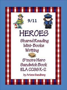 $ Must have for September 11th for K-2. Heroes: 9/11 K-2 Shared Reading Book, 3 Mini Make and Take Books for K,1 and 2, Hero Word Webs and S'more Hero Sandwich Books to make