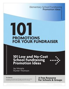 101 Low & No Cost Promotions for your Fundraiser!  Perfect for elementary school PTO PTA and Principals by Believe Kids Fundraising.  Hit the download button on the top for your own complimentary copy!