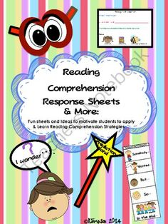 Reading Comprehension Response Sheets & More: Fun sheets & Ideas to motivate students from Sunshine and Lollipops on TeachersNotebook.com - - Reading Comprehension Response Sheets & More: Fun sheets and Ideas to motivate students to apply and learn Reading Comprehension Strategies