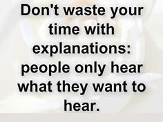 People only hear what they want to hear.