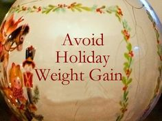 This holiday season, weight gain is not a requirement. Here are some great tips on how to avoid holiday weight gain.