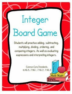 Students will practice adding, subtracting, multiplying, dividing, ordering, and comparing integers. As well as evaluating expressions and interpreting integers.     Packet includes:    2 page game board  48 question cards  an answer key  4 game markers  directions for teacher to put game together    Common Core Standards: 6.NS.5, 7.NS.1, 7.NS.2, 7.NS.3