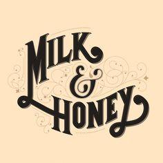Milk & Honey #drewmelton #phraseologyproject #graphic design #type #lettering