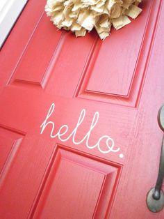 Hello vinyl. $8.00, via Etsy. red doors, the doors, back doors, garage doors, chalkboard paint, vinyl, welcome home, front doors, hous