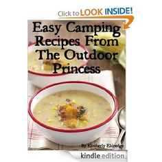 "Are you looking for the best recipes for camping? Then ""Easy Camping Recipes from The Outdoor Princess"" has exactly what you're looking for. You'll find easy camping recipes that anyone can make. There are over 30 recipes covering main dishes, snacks & sides, breakfast camping recipes, drinks and of course, camping dessert recipes!"