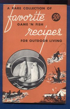 vintage fish and game camping cookbooks FISH & GAME superflame ASTORIA Oregon. $9.50, via Etsy.