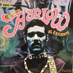 Never get tired of stuff with my name on it. First time I've seen an album cover. Orquestra Harlow, El Exigente.