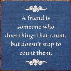 ...a true friend...