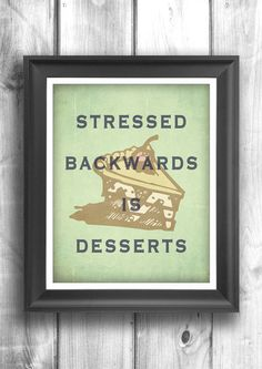 Kitchen print typographic poster inspirational wall decor cake art stressed quote - 11x14 on Etsy, $22.00