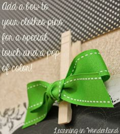 tie a bow to your clothespins!