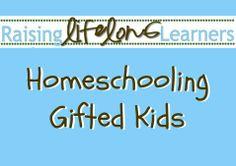 Homeschooling Gifted Kids on RaisingLifelongLearners.com
