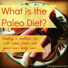 What is Paleo | http://friskylemon.com/2014/09/12/what-is-paleo/