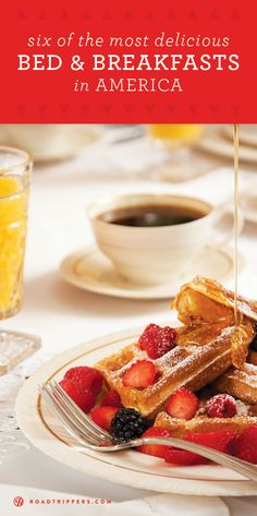 Meet America's most delicious Bed and Breakfasts.