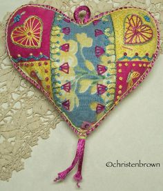 This heart is embroidered with many of the traditional stitches from my book Embroidered and Embellished.