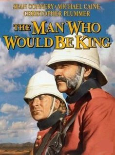 """""""The Man Who Would Be King""""--Sean Connery, Michael Caine"""