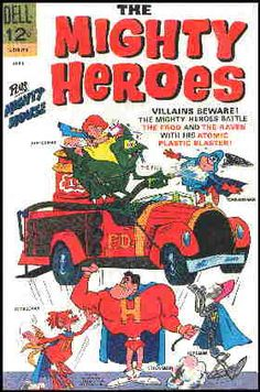 Strong Man … Rope Man … Cuckoo Man … Tornado Man … Diaper Man … Together, they battled crime and evil as The Mighty Heroes -- possibly the dorkiest super-heroes ever.