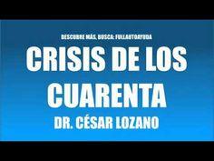 CRISIS DE LOS CUARENTA DR. CESAR LOZANO