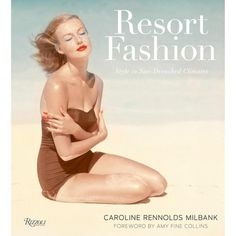 resort fashion, by caroline rennolds milbank