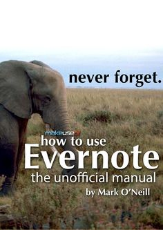 How to use Evernote: the Unofficial manual.
