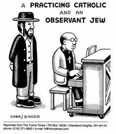 Practicing Catholic & Observant Jew..
