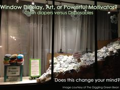 Window Display, Art, or Powerful Motivator?  Does this change your mind about cloth diapering?  Image via The Giggling Green Bean.  -Dirty Diaper Laundry