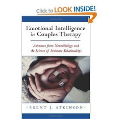 Emotional Intelligence in Couples Therapy: Advances in Neurobiology and the Science of Intimate Relationships.  pinned by www.yourhealingquest.com