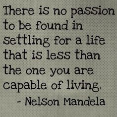 this man, life quotes, dream big, word of wisdom, remember this, true words, inspir, thought, nelson mandela quotes