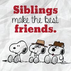 Siblings make the best friends.