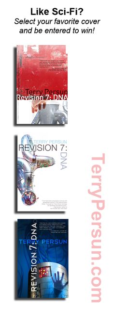Author @Terry Persun is having a contest. Vote on your favorite cover and you will be entered to win a poster of the winning cover AND a copy of #SciFi #thriller 'Revision 7: DNA' when it is released. >>> See more after the jump!