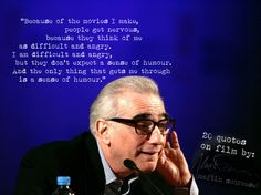 (Click the image) for 20 Martin Scorcese's quotes on directing
