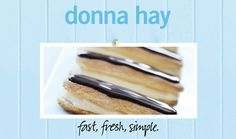 Cheat's Chocolate éclairs : Donna Hay Fast Fresh Simple : The Home Channel