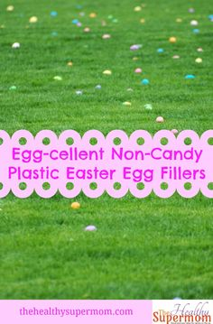 Egg-celent Non-Candy Plastic Easter Egg Fillers - The Healthy SuperMom