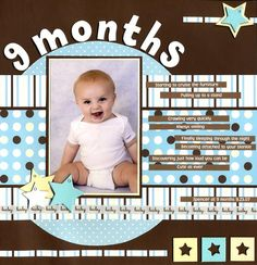 9 Months - Baby Layout. Love