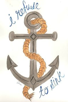 I refuse to sink. #chronic #illness #health #pain #anchor