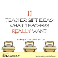 11 Teacher Gift Ideas - What Teachers Really Want