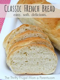 Classic French Bread- easy, soft and delicious!  The perfect thing to pair with your favorite soup.