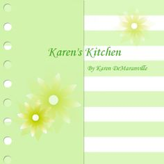 Karen's Kitchen |  by Karen DeMaranville