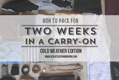 How to pack two-weeks in a carry-on. (winter edition)