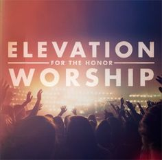 For The Honor- Elevation Worship