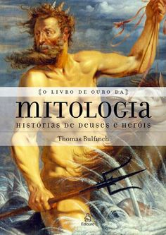 O Livro de Ouro da Mitologia: Histórias de deuses e heróis (Thomas Bulfinch)