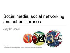 Social Media, Social Networking and School Libraries.