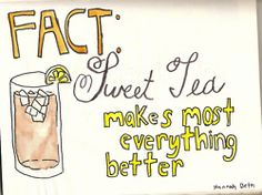 Fact: Sweet Tea makes most everything better!