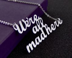"""""""We're All Mad Here"""" necklace form Untamed Menagerie"""