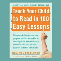 """Have you heard of the book """"Teach Your Child to Read in 100 Easy Lessons""""? Here are a few photos and ideas explaining why this book deserves a prominent place on every family's bookshelf."""