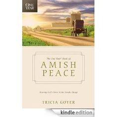 The One Year Book of Amish Peace: Hearing God's Voice in the Simple Things: Coming September 2014!