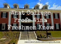 SmallWorld: What College Profs Wish Freshmen Knew