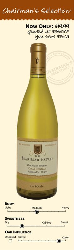 """Marimar Estate La Masia Don Miguel Vineyard Chardonnay 2010: """"There's a lot of lees influence on this wine, which gives it a sourdough taste and creamy mouthfeel. It's dense in tropical fruit, citrus, green apple and honey notes, with a touch of sweet, smoky oak. A dry, complex, multilayered wine, this will gain traction with 2–4 years in the cellar."""" *94 Points Wine Enthusiast, December 31, 2012. $19.99"""