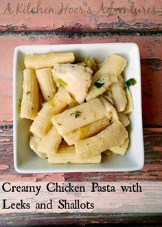 A Kitchen Hoor's Adventures: Creamy Chicken Pasta with Leeks and Shallots for @PerdueChicken #WeekdaySupper